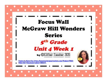 McGraw Hill Wonders Reading Focus Wall Signs: 5th Grade - Unit 4 Week 1