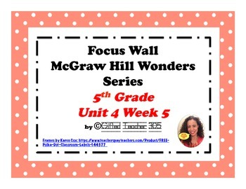 McGraw Hill Wonders Reading Focus Wall Signs: 5th Grade - Unit 4 Week 5