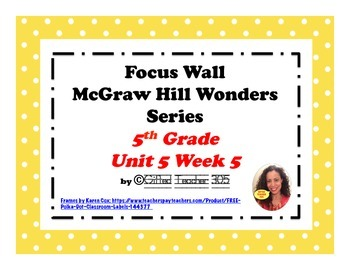 McGraw Hill Wonders Reading Focus Wall Signs: 5th Grade - Unit 5 Week 5