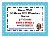 McGraw Hill Wonders Reading Focus Wall Signs: 5th Grade - Unit 6 Week 1