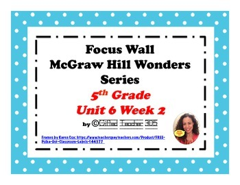 McGraw Hill Wonders Reading Focus Wall Signs: 5th Grade - Unit 6 Week 2