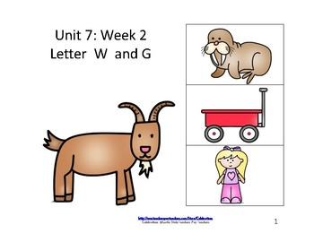 Reading Groups: Unit 7, Week 2:Letter W/G