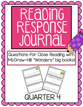 "Reading Response Journals - McGraw Hill ""Wonders"" Quarter 4"