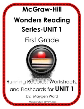McGraw-Hill Wonders Reading Series, UNIT 1, Running Records for First Grade