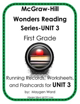McGraw-Hill Wonders Reading Series, UNIT 3, Running Records for First Grade