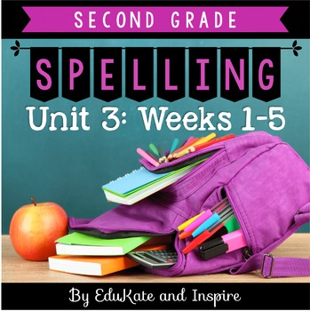 Second Grade Word Study Spelling (Unit 3: Weeks 1-5)