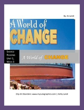McGraw Hill Wonders UNIT 1, WEEK 3 Shared Reading A World of Change
