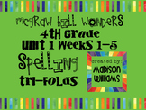McGraw Hill Wonders Unit 1 Week 1-5 Spelling Trifold 4th Grade