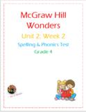 McGraw Hill Wonders: Unit 2: Week 2- Spelling & Phonics Te