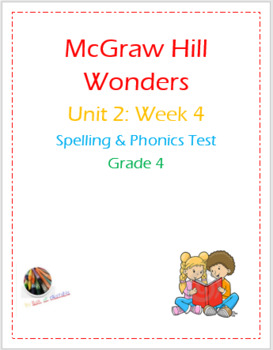 McGraw Hill Wonders: Unit 2: Week 4- Spelling & Phonics Test- Grade 4