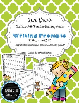 McGraw Hill Wonders Unit 2 Writing Prompts - 2nd Grade