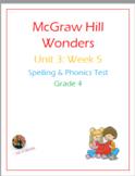 McGraw Hill Wonders: Unit 3: Week 5- Spelling & Phonics Test- Grade 4