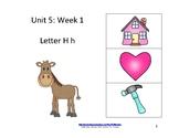 Reading Groups: Unit 5, Week 1:  Letter H