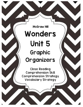 McGraw Hill Wonders Unit 5 Close Reading Graphic Organizers