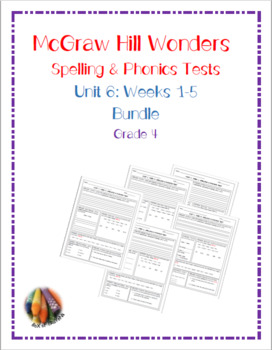 McGraw Hill Wonders: Unit 6 BUNDLE of Spelling & Phonics Tests- Grade 4