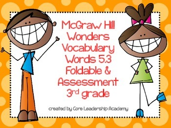 McGraw Hill Wonders Vocabulary Words 5.3 Foldable & Assessment 3rd grade