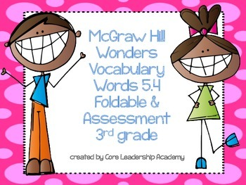 McGraw Hill Wonders Vocabulary Words 5.4 Foldable & Assessment 3rd grade