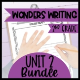 Wonders Writing and Grammar 2nd Grade Unit 2 Bundle