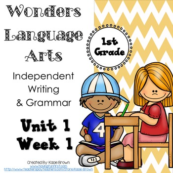 Wonders Writing and Grammar: 1st Grade Unit 1 Week 1