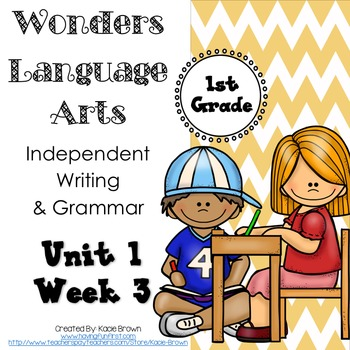 Wonders Writing and Grammar: 1st Grade Unit 1 Week 3