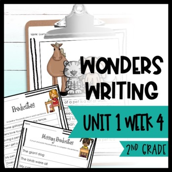Wonders Writing and Grammar 2nd Grade Unit 1 Week 4