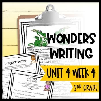 Wonders Writing and Grammar: 2nd Grade Unit 4 Week 4