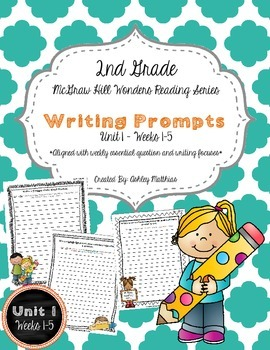 McGraw Hill Wonders Unit 1 Writing Prompts - 2nd Grade