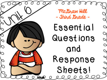 McGraw Hill 3rd grade Unit 6 Essential Questions