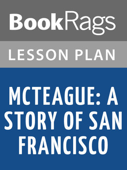 McTeague: A Story of San Francisco Lesson Plans