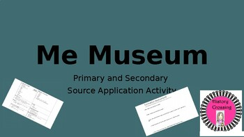 Me Museum:  Primary and Secondary Sources