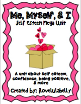 Me, Myself, & I Mega Unit about Self Esteem, Confidence, Being Positive, & More!