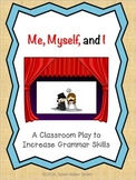 Me, Myself, and I:  A Classroom Play to Increase Grammar Skills