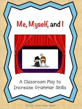 Me, Myself, and I:  A Classroom Play to Increase Grammar Skills