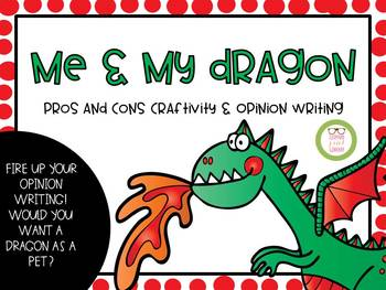 Me and My Dragon- Breathe Some Fire into Your Opinion Writing