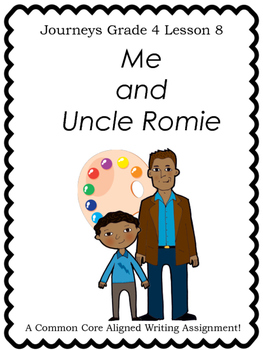 Me and Uncle Romie--Writing Prompt-Journeys Grade 4-Lesson 8