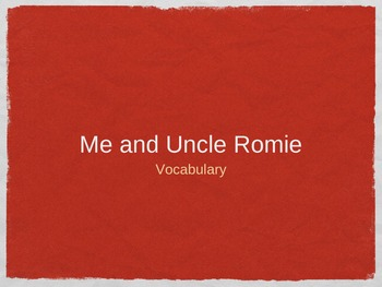 Me and Uncle Romie Vocabulary