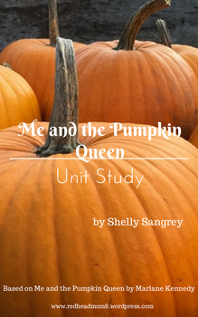 Me and the Pumpkin Queen Unit Study