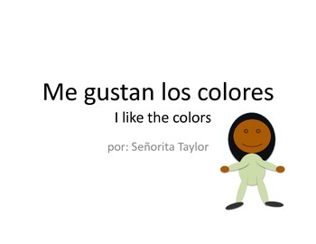 """Me gustan los colores"" Easy Reader for Young and Novice Learners"