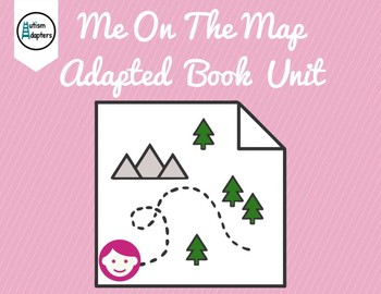 Me on the Map Adapted Book Unit
