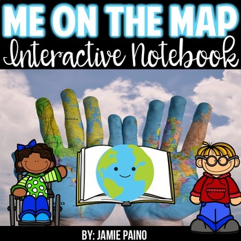 Me on the Map Interactive Notebook and Lesson Plan