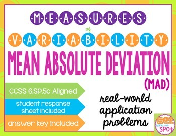 Mean Absolute Deviation: Measures of Variability Task Cards CCSS 6.SP.5c**