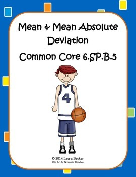 Mean & Mean Absolute Deviation ~ Common Core 6.SP.B.5