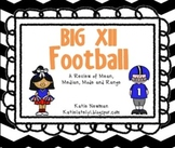 Mean, Median, Mode & Range: Big XII Football