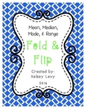 Mean, Median, Mode, and Range Fold and Flip
