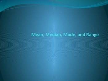 Mean, Median, Mode and Range Power Point Introduction