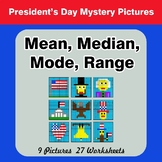 Mean, Median, Mode, and Range - President's Day Mystery Pictures