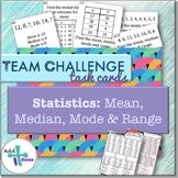 Mean, Median, Mode and Range (Statistics: TEAM CHALLENGE t
