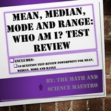 Mean, Median, Mode and Range: Who Am I? Test Review Powerpoint