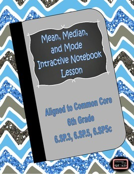 Mean, Median, and Mode Interactive Lesson {6.SP.3, 6.SP.5, and 6.SP.5c}