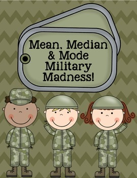 Mean, Median and Mode Military Madness!